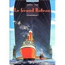 Le fond du monde, tome 5 : Le grand bateau