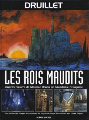 Les Rois maudits : Les meileures images et esquisses de la grande saga télé réalisée par Josée Dayan