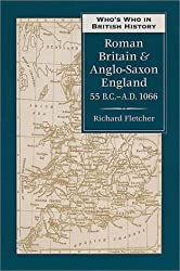 Who's Who in Roman Britain and Anglo-Saxon England: 55 BC-AD 1066 (Who's Who in British History)
