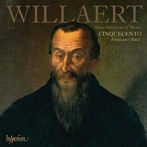 Adrian Willaert: Missa 'Mente tota' / Motetten