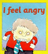 I Feel Angry (Your Emotions)