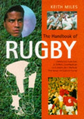 The Handbook of Rugby (Pelham Practical Sports S.) por Keith Miles