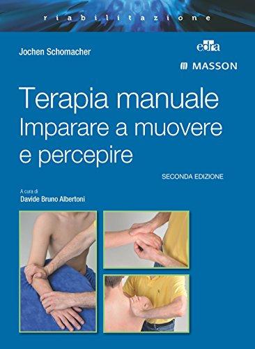 Terapia manuale. Imparare a muovere e percepire