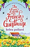 The Little French Guesthouse: The perfect feel good summer read (La Cour des Roses Book 1) (English Edition)