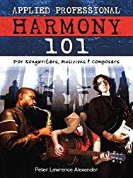 Applied Professional Harmony 101 by Peter Lawrence Alexander (2008-05-30)