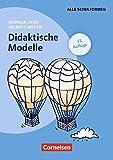 Praxisbuch Meyer: Didaktische Modelle (13. Auflage): Buch mit didaktischer Landkarte - Prof. Dr. Werner Jank, Prof. Dr. Hilbert Meyer