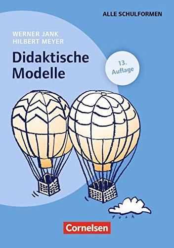 Praxisbuch Meyer: Didaktische Modelle (13. Auflage): Buch mit didaktischer Landkarte - Modelle