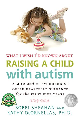 What I Wish I'd Known about Raising a Child with Autism: A Mom and a Psychologist Offer Heartfelt Guidance for the First Five Years - Popular Autism Related Book