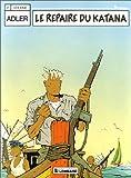 Adler, Tome 2 - Le Repaire du Katana
