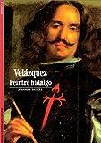 Velázquez - Peintre hidalgo - Gallimard - 10/11/1989