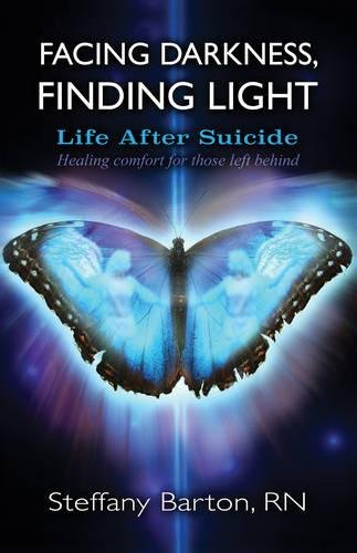 Facing Darkness, Finding Light: Life after Suicide (Light Dying Guide)