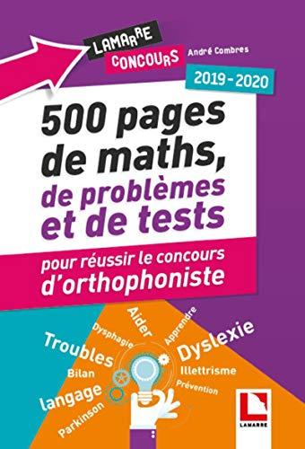 500 pages de maths, de problèmes et de tests pour réussir le concours d'orthophoniste: 2019-2020 par André Combres