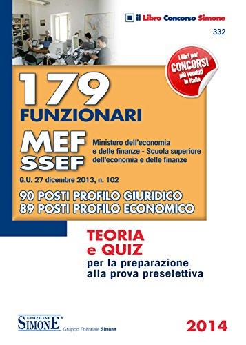 179 funzionari MEF - SSEF (Ministero dell'Economia e delle Finanze Scuola superiore dell'Economia e delle Finanze): G.U. 27 dicembre 2013, n. 102 - 90 ... per la preparazione alla prova preselettiva