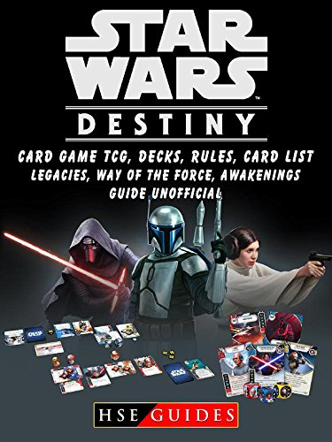Star Wars Destiny Card Game TCG, Decks, Rules, Card List, Legacies, Way of The Force, Awakenings, Guide Unofficial (English Edition) - Draft-booster