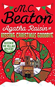 Agatha Raisin and Kissing Christmas Goodbye (English Edition)