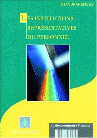 Les institutions représentatives du personnel par Ministère du Travail