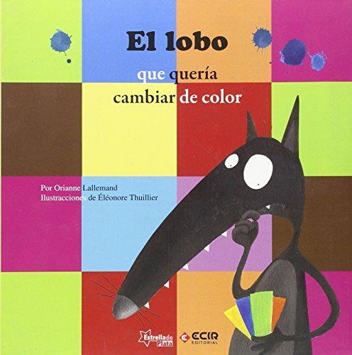 EL LOBO QUE QUERIA CAMBIAR DE COLOR (MIS PEQUEÑAS HISTORIAS)