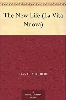 The New Life (La Vita Nuova) by [Dante Alighieri]
