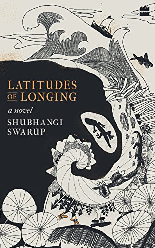 award winningin indian book Latitudes of Longing eBook: Swarup, Shubhangi: Amazon.in: Kindle Store