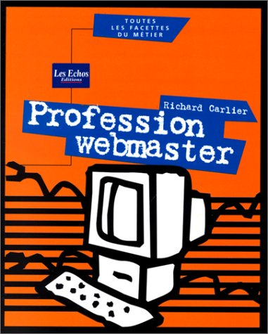 Profession webmaster par Richard Carlier