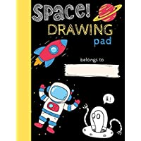 Space Drawing Pad: Drawing Books for Kids To Create Their Own Story, SPACE and ASTRONAUT Edition (Kids Sketchbook)