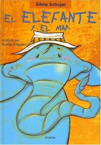 El Elefante Y El Mar (Coleccion Un Un Cuento, Un Canto y a Dormir)