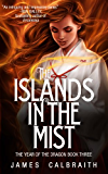 The Islands in the Mist (The Year of the Dragon, Book 3)