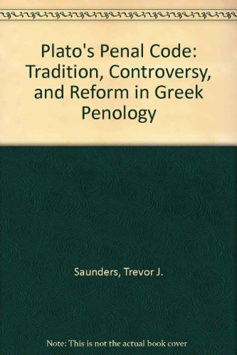 Plato's Penal Code: Tradition, Controversy, and Reform in Greek Penology