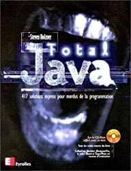 Total Java. 417 solutions express pour mordus de la programmation, avec CD-ROM