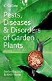Pests, Diseases and Disorders of Garden Plants (Collins Photo Guides)