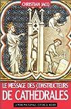 Le Message des constructeurs de cathédrales - Editions du Rocher - 01/05/1990
