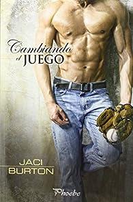 Cambiando El Juego par Jaci Burton