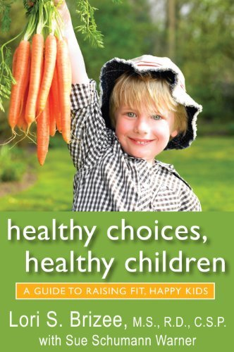 healthy-choices-healthy-children-a-guide-to-raising-fit-happy-kids-by-lori-s-brizee-ms-rd-csp-2011-1
