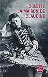 La Maison de Claudine par Colette