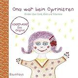 Oma war beim Optimisten. Kinder über Gold, Gott und Vitamine. Kindermund bei Subito. -