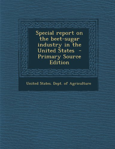 Special Report on the Beet-Sugar Industry in the United States