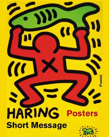 Keith Haring - Short Message: Posters - Catalogue raisonné 1982-1990: Short Message Posters 1982-1990 (Art & Design) (Plakat 1987)