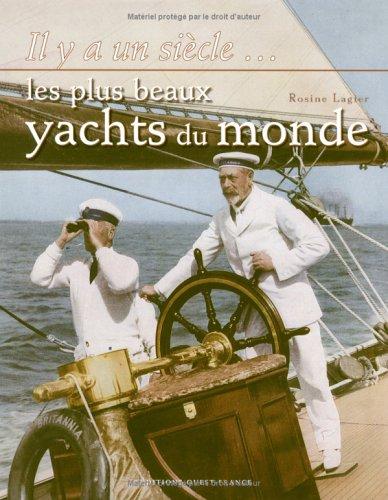 Les plus beaux yachts du monde par Rosine Lagier