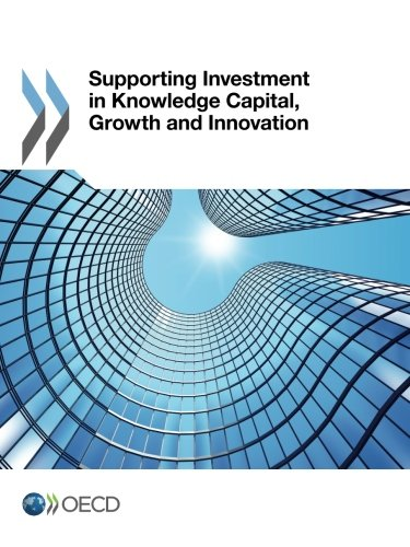Supporting Investment in Knowledge Capital, Growth and Innovation par Oecd Organisation For Economic Co-Operation And Development