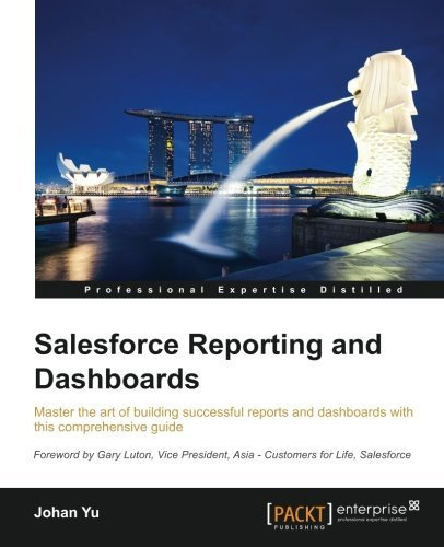 Salesforce Reporting and Dashboards by Johan Yu (2015-03-30)
