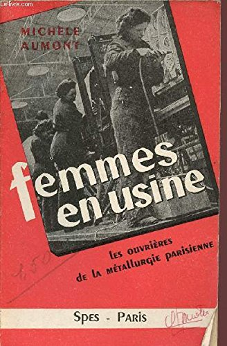 Femmes en usine. par Michèle AUMONT