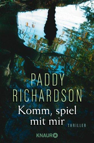 Buchseite und Rezensionen zu 'Komm, spiel mit mir: Thriller' von Paddy Richardson
