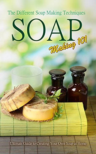 soap-making-101-the-different-soap-making-techniques-homemade-soap-recipes-ultimate-guide-to-creatin