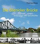 Die Glienicker Brücke: Schauplatz der...