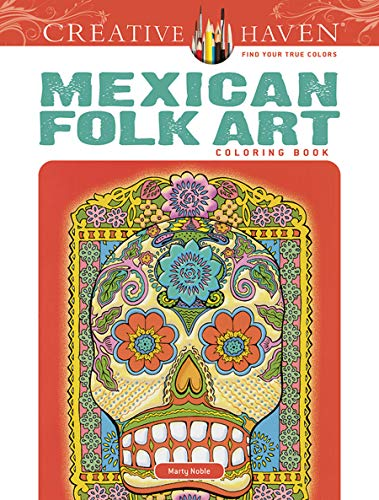 Creative Haven Mexican Folk Art Coloring Book (Creative Haven Coloring Books) -