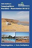 Campingführer Marokko - Mauretanien 2014/15: Campingplätze + freie Stellplätze