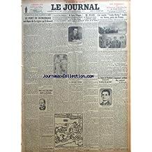JOURNAL (LE) [No 12685] du 11/07/1927 - LE PORT DE DUNKERQUE EST DIGNE DE LA REGION QU'IL DESSERT PAR PIERRE LA MAZIERE - MORT DE M. PAUL DUPUY DIRECTEUR DU PETIT PARISIEN SENATEUR DES HAUTES-PYRENEES - ? LA DUCHESSE DI SANTADELA ? - LES COMPAGNONS DE LA HAINE - LA PELOTE BASQUE AU FRONTON DU POINT-DU-JOUR EUT UN CHAMPION DE CHOIX - M. JEAN YBARNEGARAY PAR JEAN BOTROT - LE BEAU VOYAGE - M. KEVIN O'HIGGINS MINISTRE DE LA JUSTICE, VICE-PRESIDENT DE L'ETAT LIBRE D'IRLANDE TUE A COUPS DE REVOLVER -
