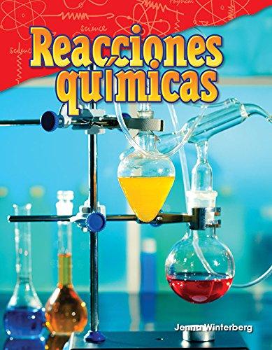 Reacciones Quimicas (Chemical Reactions) (Spanish Version) (Grade 5) (Ciencias fisicas / Science Readers: Content and Literacy) por Jenna Winterberg
