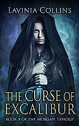 THE CURSE OF EXCALIBUR: a gripping Arthurian fantasy (THE MORGAN TRILOGY Book 2)