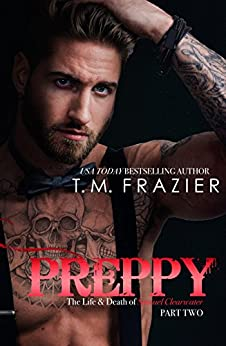 Preppy Part Two: The Life and Death of Samuel Clearwater (King Series Book 6) by [Frazier, T.M.]